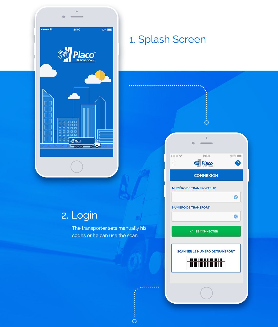 Splash screen and login page: Transporter sets manually his codes  or he can use the scan function.
