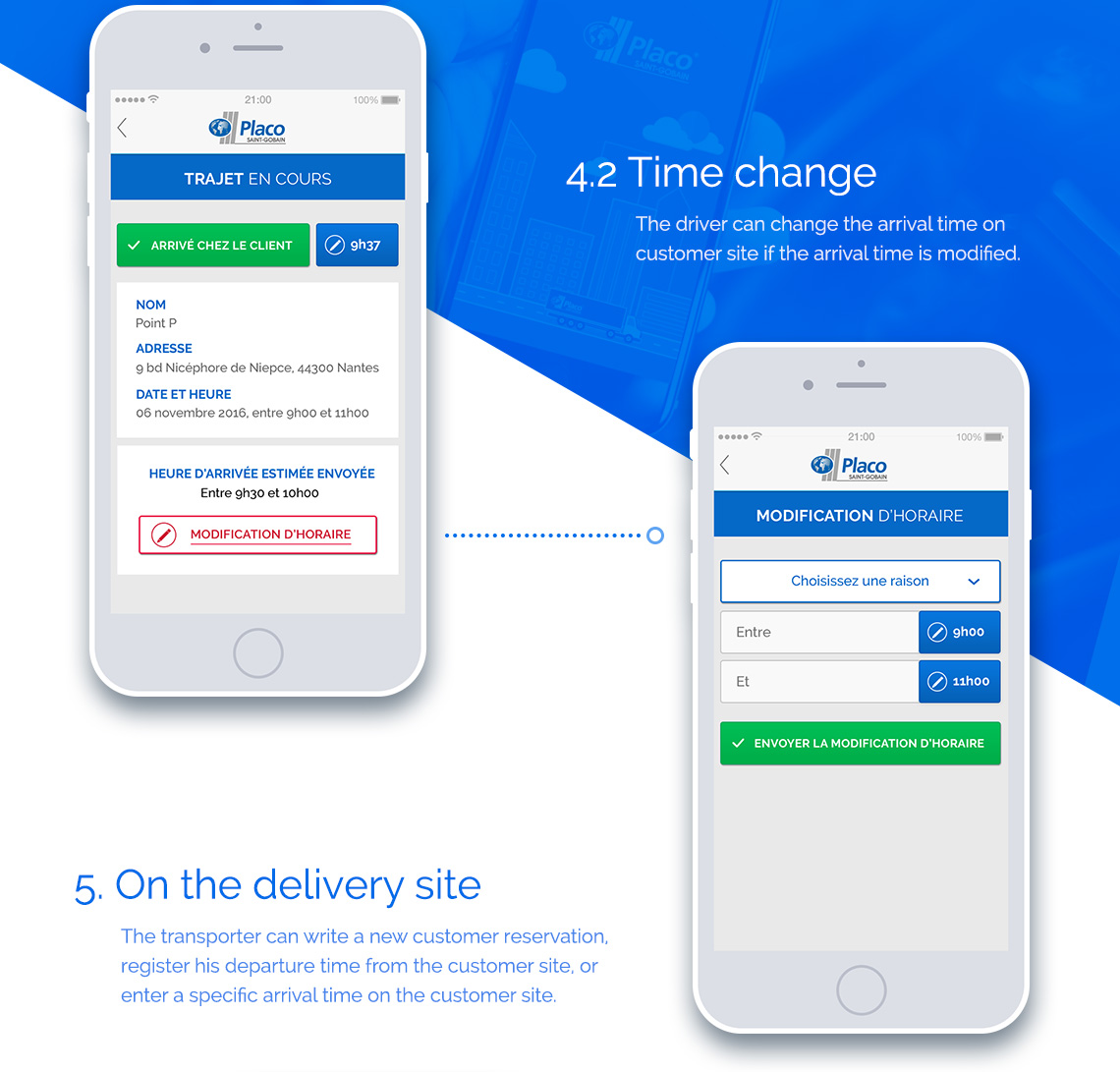 Delivery in progress: Time change, the driver can change the arrival time on customer site if the arrival time is modified.